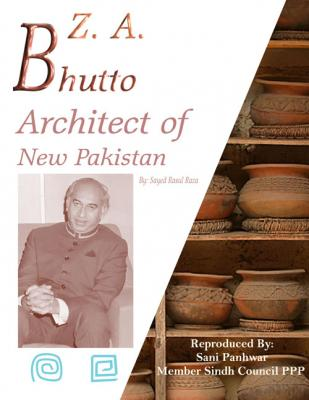 Z. A. Bhutto Architect of New Pakistan