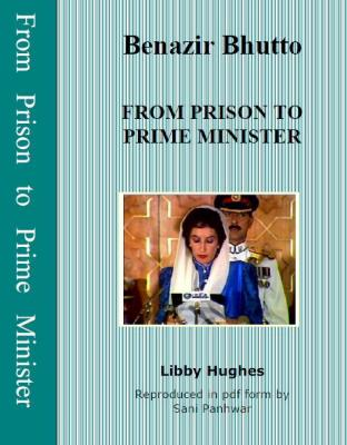 Benazir Bhutto From Prison to Prime Minister