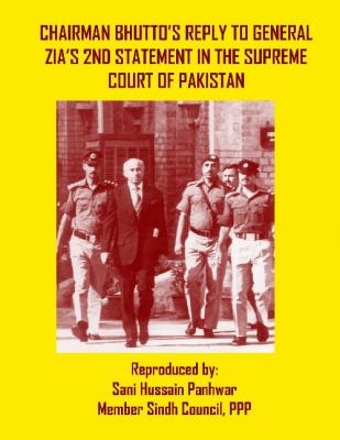 Chairman Bhutto's reply to General Zia's Second Statement in the Supreme Court of Pakistan