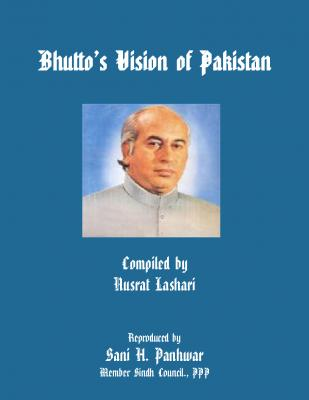 Bhutto: Vision of Pakistan