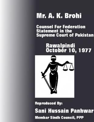Mr. A. K. Brohi's Statement in Supreme Court of Pakistan, October 10, 1977