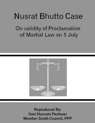 Nusrat Bhutto case on the validity of Martial Law