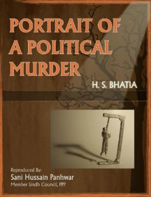 Portrait of a Political Murder; By H. S. Bhatia