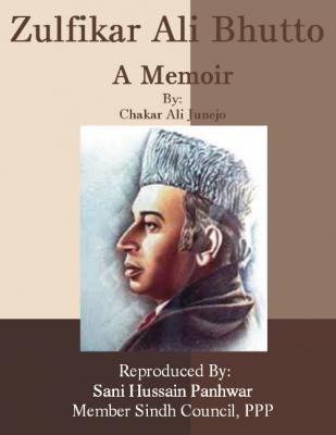 Zulfikar Ali Bhutto, A Memoir. By Chakir Ali Junejo